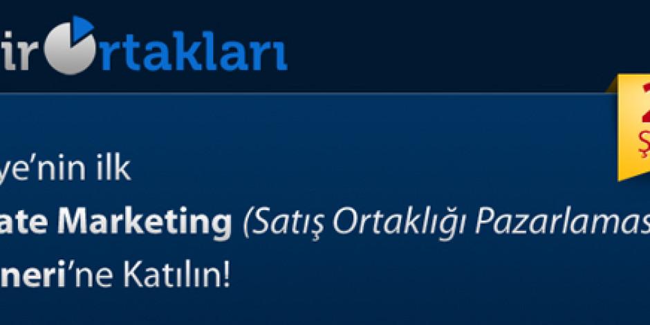 Türkiye'de İlk Defa Bir Affiliate Marketing Etkinliği Düzenleniyor
