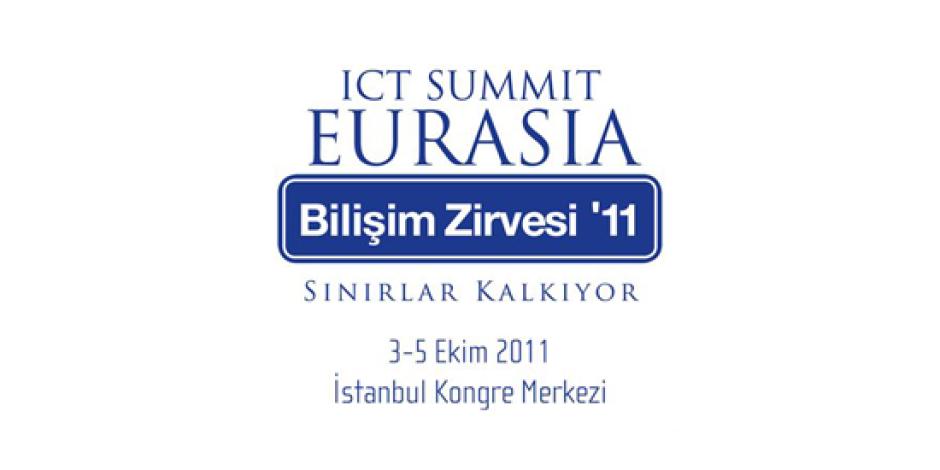 ICT Summit Eurasia – Bilişim Zirvesi 2011, 3-5 Ekim Tarihleri Arasında Gerçekleşecek