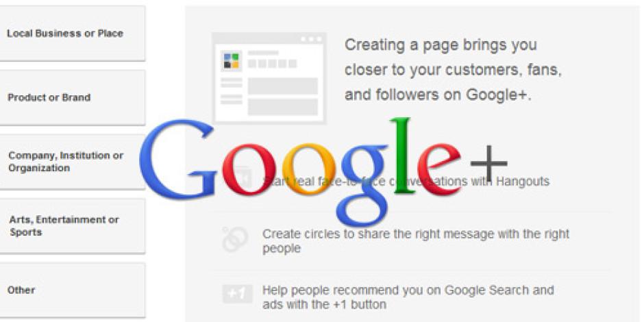 Google+'ın Markalar için Hizmeti Google+ Pages Yayında