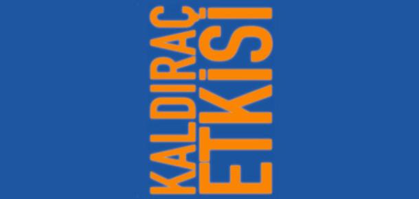 Türk Girişimcilerin Deneyimleri Çok Yakında Kaldıraç Etkisi'nde