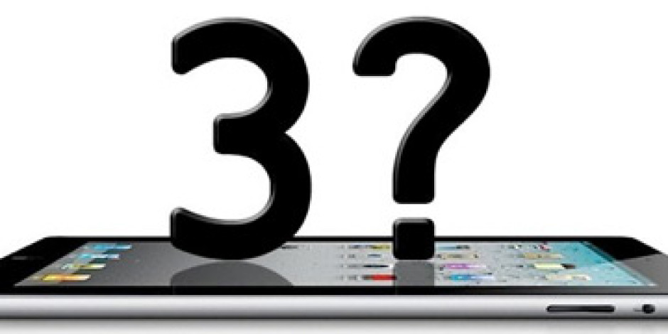Apple iPad 3'ü 7 Mart'ta Duyuracak