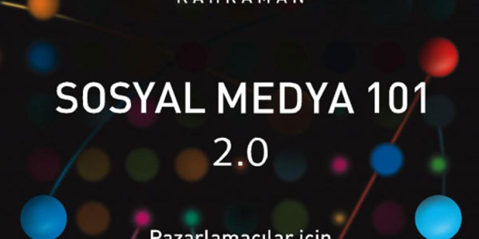 Murat Kahraman'ın Sosyal Medya 101 Kitabının 2.0 Versiyonu Yayınlandı