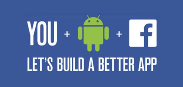 Facebook Android Uygulamaları İçin Kullanıcılardan Yardım Bekliyor