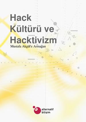 Hack Kültürü ve Hacktivizm