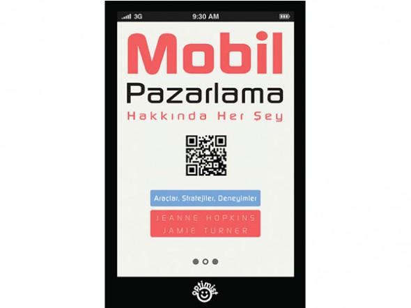 """A'dan Z'ye Mobil Pazarlama Bu Kitapta!: """"Mobil Pazarlama Hakkında Her Şey"""""""