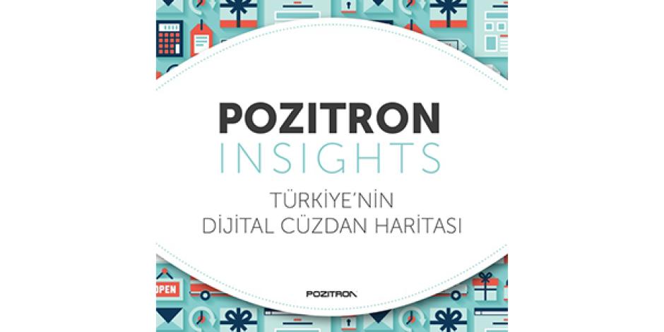 Pozitron Türkiye'nin Dijital Cüzdan Haritasını Çıkardı