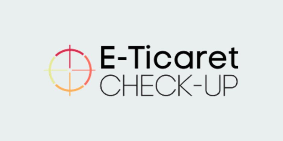 E-Ticaret Sitelerine Sağlık Taraması Hizmeti: E-Ticaret Check-Up