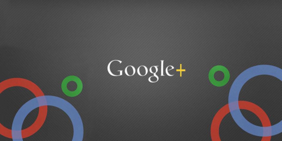 Sehven kapatılan Google+'ın erişim engeli kaldırıldı