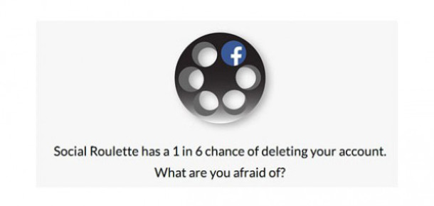 Facebook hesabınızla Rus ruleti oynamaya cesaretiniz var mı?: Social Roulette