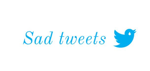 En üzücü, en yalnız tweet'lerinizi keşfetmek ister misiniz?: Sad Tweets