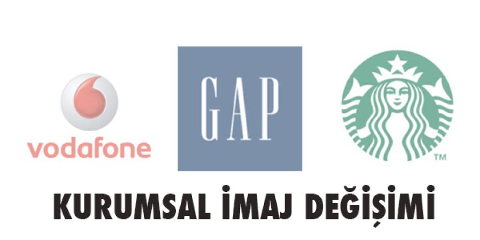 Gap, Starbucks, Vodafone: İmaj değişikliğine giden 3 markadan 3 önemli ders