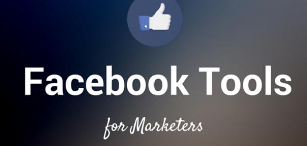 Pazarlama dünyasına yardımcı olacak 10 Facebook aracı