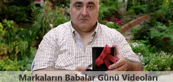 Markaların Babalar Günü Videoları