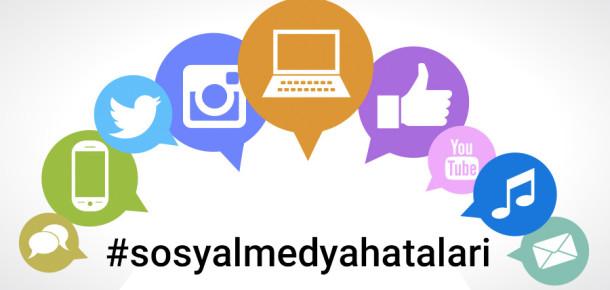 Sosyal medyada yaptığımız 4 yanlış