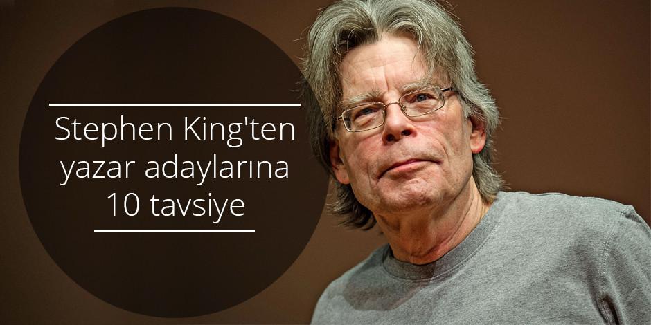 Stephen King'ten yazar adaylarına 10 tavsiye