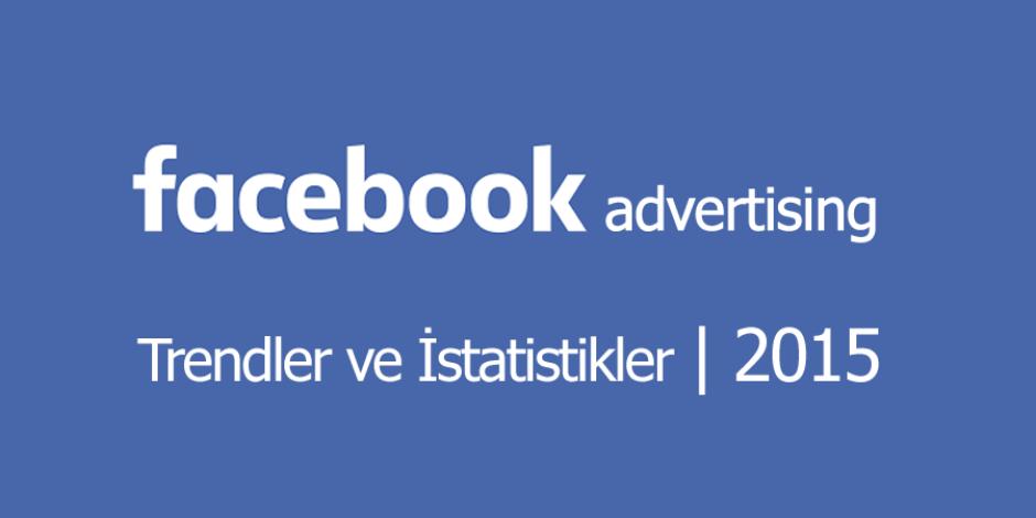 Facebook reklam trendleri ve istatistikler 2015 [İnfografik]