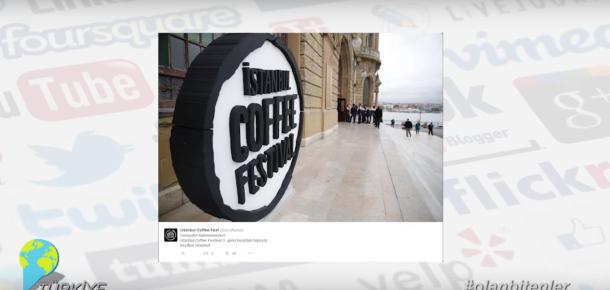 İstanbul Coffee Festival ile sosyal medyada #olanbitenler