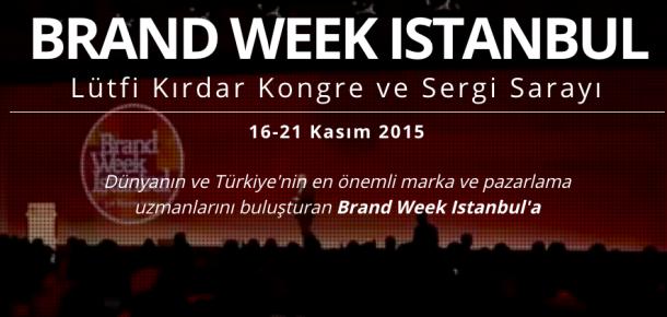 Bu yıl ilham temasında olan Brand Week Istanbul 2015 için 5 davetiye