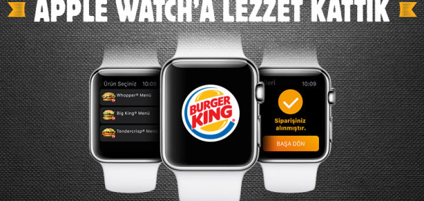 """Burger King """"Apple Watch"""" Uygulamasıyla Bir İlke İmza Attı"""