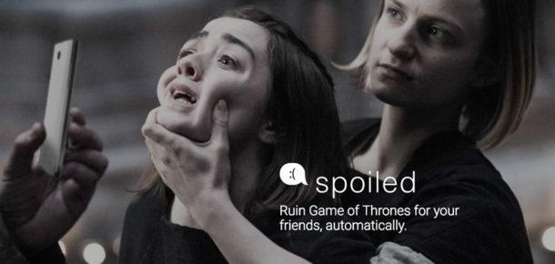 Sevmediğiniz arkadaşınıza spoiler gönderme servisi: Spoiled.io