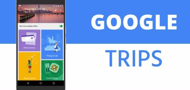 Seyahatlerinizi planlamanın kolay ve keyifli yolu: Google Trips