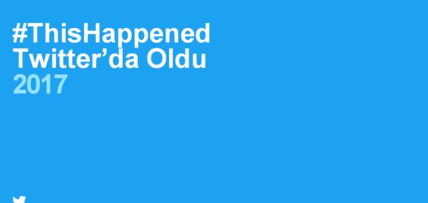 2017'de Twitter'da ne oldu?